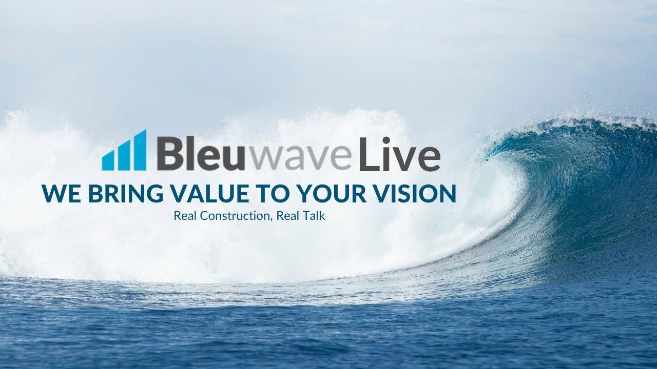 Bleuwave Live - Real Construction, Real Talk